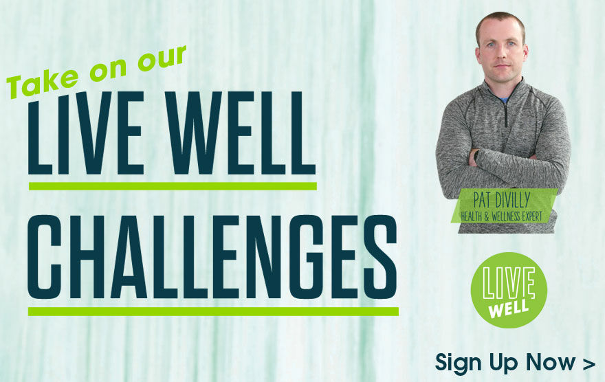 Take on our Live Well Challenges now